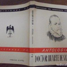 Libros de segunda mano: ANTOLOGIA DOCTOR HUARTE DE SAN JUAN BREVARIOS DEL PENSAMIENTO ESPAÑOL. EDICIONES FE MCMXLIV (1944) . Lote 140541138