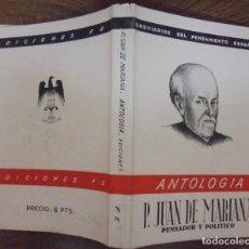 Libros de segunda mano: ANTOLOGIA P. JUAN DE MARIANA PENSADOR Y POLITICO BREVARIOS DEL PENSAMIENTO ESPAÑOL. EDICIONES FE. . Lote 140541354