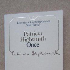 Libros de segunda mano: ONCE PATRICIA HIGHSMITH LITERATURA CONTEMPORÁNEA SEIX BARRAL. Lote 140608610