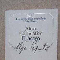 Libros de segunda mano: ALEJO CARPENTIER EL ACOSO LITERATURA CONTEMPORÁNEA SEIX BARRAL. Lote 140609138