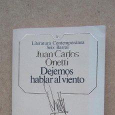 Libros de segunda mano: DEJEMOS HABLAR AL VIENTO JUAN CARLOS ONETTI LITERATURA CONTEMPORÁNEA SEIX BARRAL. Lote 140609622