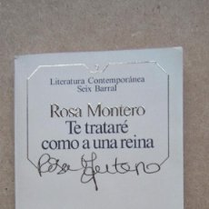 Libros de segunda mano: TE TRATARÉ COMO A UNA REINA ROSA MONTERO LITERATURA CONTEMPORÁNEA SEIX BARRAL. Lote 140611098