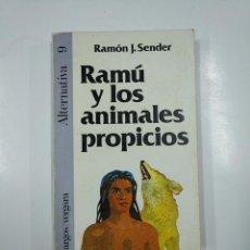 Libros de segunda mano: RAMÚ Y LOS ANIMALES PROPICIOS. - RAMÓN J. SENDER. TDK49. Lote 140980930