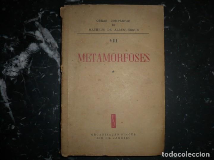 METAMORFOSES MATHEUS DE ALBUQUERQUE 1954 RIO DE JANEIRO DEDICADO A R.CANSINOS ASSENS (Libros de Segunda Mano (posteriores a 1936) - Literatura - Narrativa - Clásicos)
