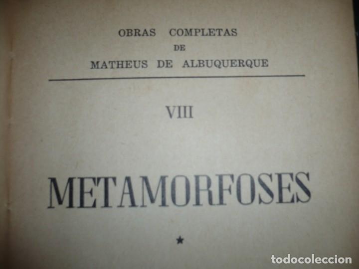 Libros de segunda mano: METAMORFOSES MATHEUS DE ALBUQUERQUE 1954 RIO DE JANEIRO DEDICADO A R.CANSINOS ASSENS - Foto 4 - 141598750