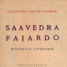 Libros de segunda mano: SAAVEDRA FAJARDO - REPÚBLICA LITERARIA. Lote 141688962