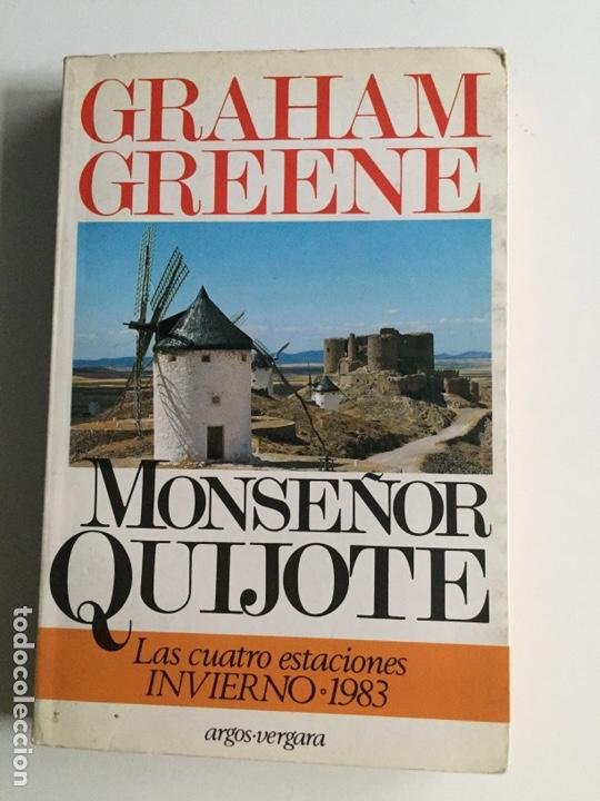 MONSEÑOR QUIJOTE. GRAHAM GREENE. ARGOS VERGARA. . RÚSTICA. (Libros de Segunda Mano (posteriores a 1936) - Literatura - Narrativa - Clásicos)