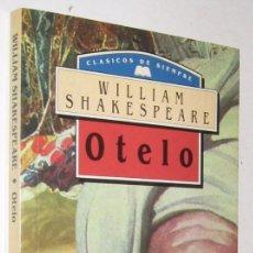 Libros de segunda mano: OTELO - WILLIAM SHAKESPEARE *. Lote 142187182