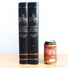 Libros de segunda mano: DON QUIJOTE DE LA MANCHA, CERVANTES,EDICION CONMEMORATIVA IV CENTENARIO 1605-2005, CARROGGIO 2 TOMOS. Lote 142427186