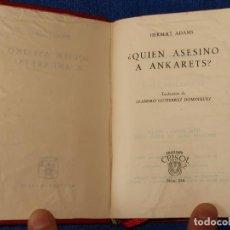 Libros de segunda mano: ¿QUIÉN ASESINO A ANKARETS? - HERBERT ADAMS - CRISOL Nº 244 - AGUILAR (1962). Lote 142998850