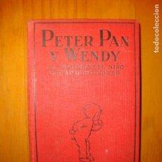 Libros de segunda mano: PETER PAN Y WENDY. LA HISTORIA DEL NIÑO QUE NO QUISO CRECER - J. M. BARRIE, JUVENTUD, ´1ª ED: 1925. Lote 143158822