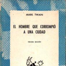 Libros de segunda mano: EL HOMBRE QUE CORROMPIÓ A UNA CIUDAD (MARK TWAIN). Lote 143251670