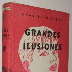 Libros de segunda mano: GRANDES ILUSIONES - CHARLES DICKENS *. Lote 143727566