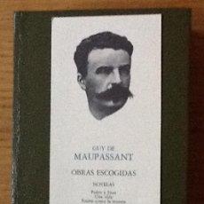 Libros de segunda mano: OBRAS ESCOGIDAS. GUY DE MAUPASSANT. AGUILAR. Lote 144996910