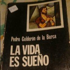 Libros de segunda mano: LA VIDA ES SUEÑO - PEDRO CALDERON DE LA BARCA. Lote 146042230