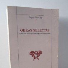 Libros de segunda mano: EDGAR NEVILLE. OBRAS SELECTAS. NOVELAS TEATRO CUENTOS ARTICULOS POESIA. BIBLIOTECA NUEVA 1969. Lote 146794490