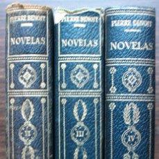 Libros de segunda mano: PIERRE BENOIT. NOVELAS. TOMO II, III Y IV. . Lote 146811690