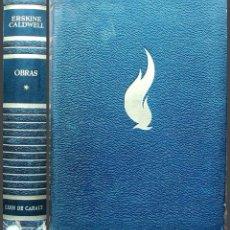 Libros de segunda mano: ERSKINE CALDWELL. OBRAS. VOL. I.. Lote 146840014