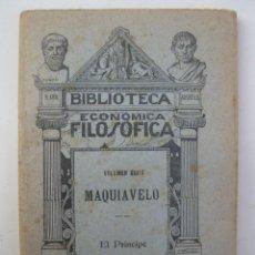 Libros de segunda mano: BIBLIOTECA ECONÓMICA FILOSÓFICA - VOLUMEN XXXIII - MAQUIAVELO - EL PRÍNCIPE.. Lote 146899730