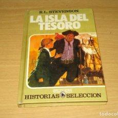 Libros de segunda mano: LA ISLA DEL TESORO (HISTORIAS SELECCIÓN). EDITORIAL BRUGUERA. 14A. EDICIÓN. AÑO 1985.. Lote 147068186