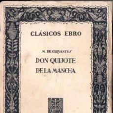 Libros de segunda mano: CERVANTES : DON QUIJOTE DE LA MANCHA (CLÁSICOS EBRO, 1966). Lote 147217218