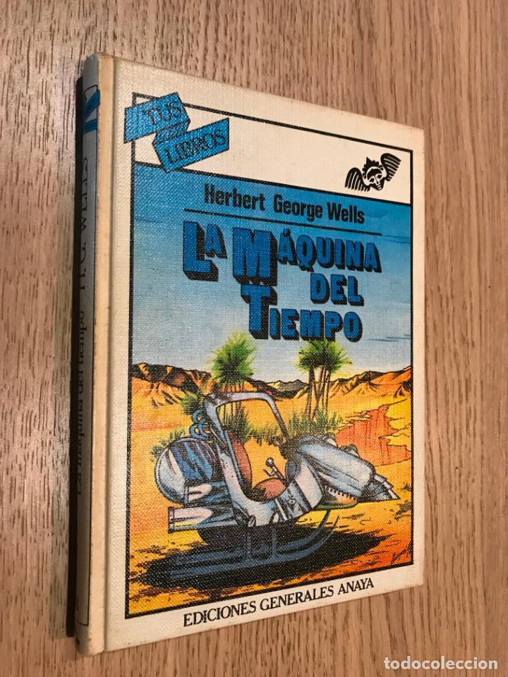 TUS LIBROS. Nº 18. LA MÁQUINA DEL TIEMPO. HERBERT GEORGE WELLS. ANAYA PRIMERA EDICION 1982 (Libros de Segunda Mano (posteriores a 1936) - Literatura - Narrativa - Clásicos)