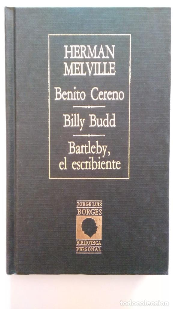 MELVILLE: BENITO CERENO; BILLY BUDD; BARTLEBY, EL ESCRIBIENTE. BORGES. ED. ARGENTINA (Libros de Segunda Mano (posteriores a 1936) - Literatura - Narrativa - Clásicos)