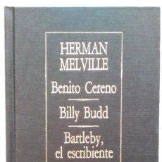 Libros de segunda mano: MELVILLE: BENITO CERENO; BILLY BUDD; BARTLEBY, EL ESCRIBIENTE. BORGES. ED. ARGENTINA. Lote 147462138