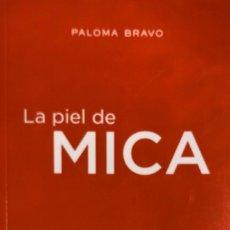 Libros de segunda mano: PALOMA BRAVO. LA PIEL DE MICA. BARCELONA, 2013. PRUEBAS SIN CORREGIR. EDICIÓN ANTICIPADA.. Lote 147542910