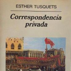 Libros de segunda mano: ESTHER TUSQUETS. CORRESPONDENCIA PRIVADA. BARCELONA, 2001.. Lote 147543074