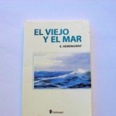 Libros de segunda mano: EL VIEJO Y EL MAR. E. HEMINGWAY. Lote 147563026