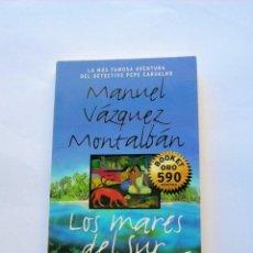 Libros de segunda mano: LOS MARES DEL SUR. MANUEL VÁZQUEZ MONTALVÁN. Lote 147566594