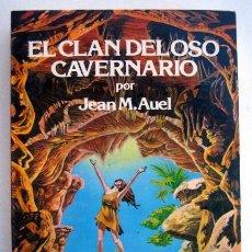 Libros de segunda mano: EL CLAN DEL OSO CAVERNARIO, DE JEAN M. AUEL. PRIMERA EDICIÓN EN ESPAÑOL AÑO 1981. Lote 147788290