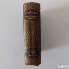 Libros de segunda mano: LIBRERIA GHOTICA. BELLA EDICIÓN AG UILAR DE OBRAS POETICAS COMPLETAS DE CAMPOAMOR.1951. PAPEL BIBLIA. Lote 148019678