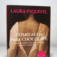 Libros de segunda mano: COMO AGUA PARA CHOCOLATE (EDICIÓN DE 2009), DE LAURA ESQUIVEL, ED. DEBOLSILLO, COL. BEST SELLER.. Lote 148100074