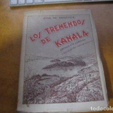 Libros de segunda mano: LOS TREMENDOS DE KANALA, IRIGOYEN, JUAN DE, 1958, VIZCAINA ED. Lote 194402275