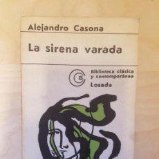 Libros de segunda mano: LA SIRENA VARADA. ALEJANDRO CASONA. ED LOSADA 7ª ED 1972. Lote 148442150