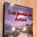 Libros de segunda mano: LOS POETAS DEL ÁRTICO - BAILÓN TRUEBA, FRANCESC. Lote 149058850