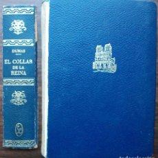 Libros de segunda mano: ALEJANDRO DUMAS. EL COLLAR DE LA REINA.. Lote 149325902