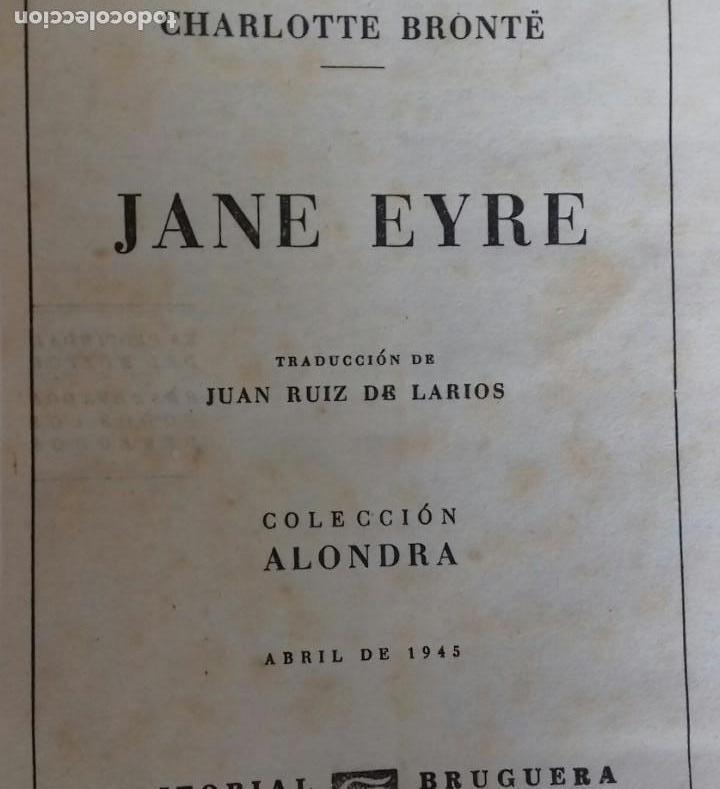 Libros de segunda mano: JANE EYRE. CHARLOTTE BRONTË. EDITORIAL BRUGUERA 1945. COLECCION ALONDRA. - Foto 3 - 150196026