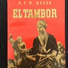 Libros de segunda mano: EL TAMBOR. A.E.W. MASON. EDITORIAL BRUGUERA 1945. COLECCION ALONDRA.. Lote 150197622