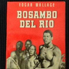 Libros de segunda mano: BOSAMBO DEL RIO. EDGAR WALLACE. EDITORIAL BRUGUERA 1945. COLECCION ALONDRA.. Lote 150197726