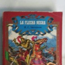 Libros de segunda mano: LA FLECHA NEGRA. Lote 150440340