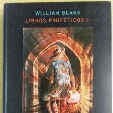 Libros de segunda mano: WILLIAM BLAKE, LIBROS PROFÉTICOS, TOMO II, ATALANTA, 2014. Lote 150534286