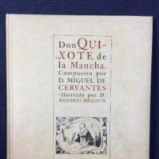 Libros de segunda mano: DON QUIXOTE DE LA MANCHA CERVANTES ILUSTRADO POR ANTONIO MINGOTE LIBRO I CAPITULOS I A XII 2005 28,5. Lote 150579902
