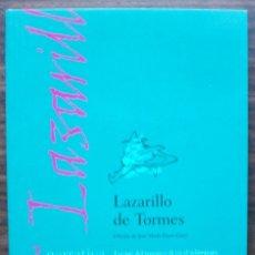 Libros de segunda mano: LA VIDA DE LAZARILLO DE TORMES, Y DE SUS FORTUNAS Y ADVERSIDADES. JOSE MARIA REYES CANO.. Lote 150627002
