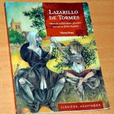 Libros de segunda mano: CLÁSICOS ADAPTADOS: EL LAZARILLO DE TORMES - EDITORIAL VICENS VIVES - AÑO 2007. Lote 150742774
