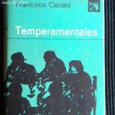 Libros de segunda mano: TEMPERAMENTALES. FRANCISCO CANDEL. DESTINO, ANCORA Y DELFIN 1960.. Lote 150843906