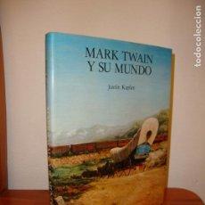 Libros de segunda mano: MARK TWAIN Y SU MUNDO - JUSTIN KAPLAN - EDICIONES DEL SERBAL - MUY BUEN ESTADO. Lote 151460230