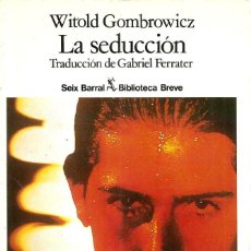 Libros de segunda mano: LA SEDUCCIÓN. WITOLD GOMBROWICZ. Lote 151570706